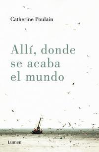 Libro ALLI, DONDE SE ACABA EL MUNDO