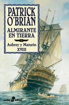 Libro ALMIRANTE EN TIERRA: AUBREY Y MATURIN XVIII