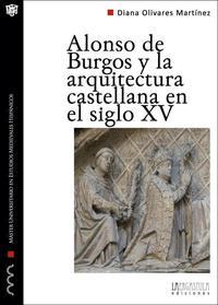 Libro ALONSO DE BURGOS Y LA ARQUITECTURA CASTELLANA EN EL SIGLO XV