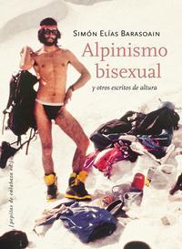 Libro ALPINISMO BISEXUAL Y OTROS ESCRITOS DE ALTURA