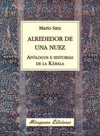 Libro ALREDEDOR DE UNA NUEZ: APOLOGOS E HISTORIAS DE LA KABALA