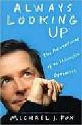 Libro ALWAYS LOOKING UP: THE ADVENTURES OF AN INCURABLE OPTIMIST