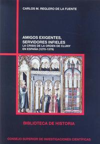 Libro AMIGOS EXIGENTES, SERVIDORES FIELES: LA CRISIS DE LA ORDEN DE CLU NY EN ESPAÑA