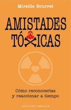 Libro AMISTADES TOXICAS: COMO RECONOCERLAS Y REACCIONAR A TIEMPO