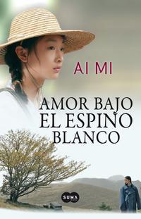 Libro AMOR BAJO EL ESPINO BLANCO