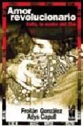 Libro AMOR REVOLUCIONARIO: CELIA, LA MADRE DEL CHE
