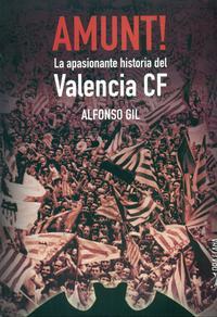 Libro AMUNT! LA APASIONANTE HISTORIA DEL VALENCIA CF