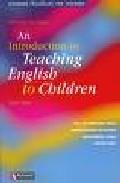 Libro AN INTRODUCTION TO TEACHING ENGLISH TO CHILDREN HANDBOOKS