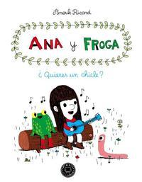 Libro ANA Y FROGA: ¿QUIERES UN CHICLE?