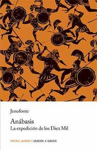 Libro ANABASIS. LA EXPEDICION DE LOS DIEZ MIL