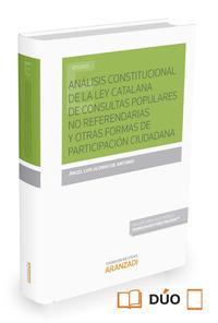 Libro ANALISIS CONSTITUCIONAL DE LA LEY CATALANA DE CONSULTAS POPULARES NO REFERENDARIAS Y OTRAS FORMAS DE PARTICIPACION CIUDADANA