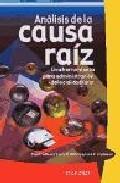 Libro ANALISIS DE LA CAUSA RAIZ: UNA HERRAMIENTA PARA LA ADMINISTRACION DE LA CALIDAD TOTAL