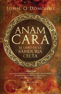 Libro ANAM CARA: EL LIBRO DE LA SABIDURIA CELTA