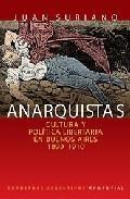 Libro ANARQUISTAS: CULTURA Y POLITICA LIBERTARIA EN BUENOS AIRES 1890-1 910