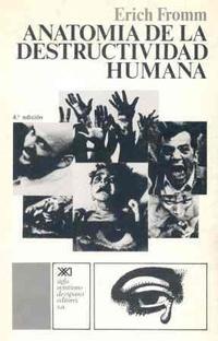 Libro ANATOMIA DE LA DESTRUCTIVIDAD HUMANA