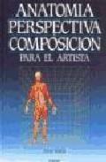 Libro ANATOMIA, PERSPECTIVA Y COMPOSICION PARA EL ARTISTA
