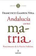 Libro ANDALUCIA COMO MATRIA