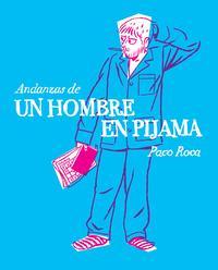 Libro ANDANZAS DE UN HOMBRE EN PIJAMA