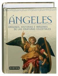 Libro ANGELES: ORIGENES, HISTORIAS E IMAGENES DE LAS CRIATURAS CELESTIA LES
