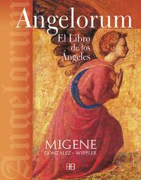 Libro ANGELORUM: EL LIBRO DE LOS ANGELES