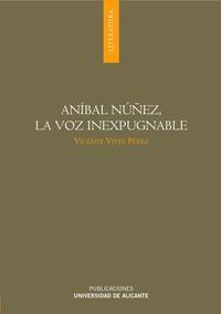 Libro ANIBAL NÚÑEZ, LA VOZ INEXPUGNABLE