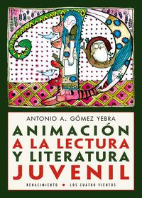 Libro ANIMACIÓN A LA LECTURA Y LITERATURA JUVENIL