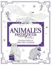Libro ANIMALES FANTASTICOS Y DÓNDE ENCONTRARLOS: CRIATURAS MAGICAS. LIBRO PARA COLOREAR