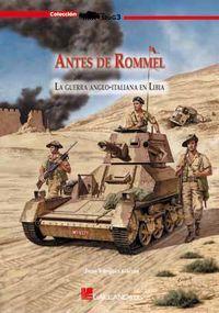 Libro ANTES DE ROMMEL: GUERRA ANGLO-ITALIANA EN LIBIA