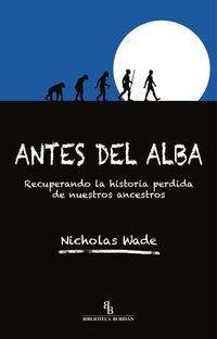 Libro ANTES DEL ALBA: RECUPERANDO LA HISTORIA PERDIDA DE NUESTROS ANCESTROS