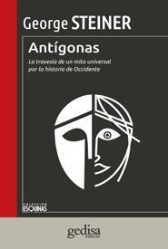 Libro ANTIGONAS: LA TRAVESIA DE UN MITO UNIVERSAL POR LA HISTORIA DE OC CIDENTE