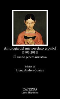 Libro ANTOLOGIA DEL MICRORRELATO ESPAÑOL: EL CUARTO GENERO NARRATIVO