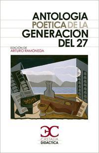 Libro ANTOLOGIA POETICA DE LA GENERACION DEL 27