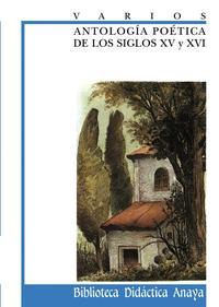 Libro ANTOLOGIA POETICA DE LOS SIGLOS XV Y XVI