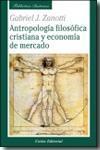 Libro ANTROPOLOGIA FILOSOFICA CRISTIANA Y ECONOMIA DE MERCADO