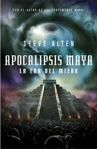Libro APOCALIPSIS MAYA: LA ERA DEL MIEDO