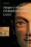 Libro APOGEO Y SILENCIO DE HERMENEGILDO LANZ