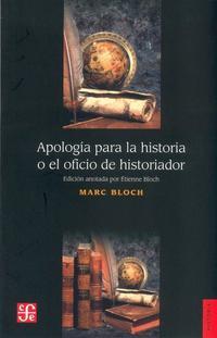 Libro APOLOGIA PARA LA HISTORIA O EL OFICIO DE HISTORIADOR
