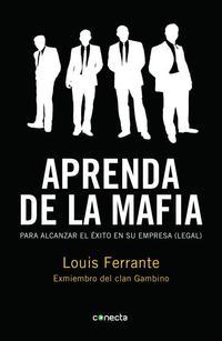 Libro APRENDA CON LA MAFIA: PARA TENER EXITO EN CUALQUIER EMPRESA