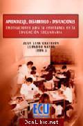 Libro APRENDIZAJE, DESARROLLO Y DISCUSIONES: IMPLICACIONES PARA LA ENSE ÑANZA EN LA EDUCACION SECUNDARIA