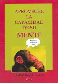 Libro APROVECHE LA CAPACIDAD DE SU MENTE