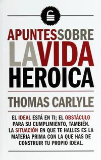 Libro APUNTES SOBRE LA VIDA HEROICA