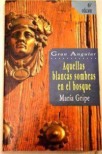 Libro AQUELLAS BLANCAS SOMBRAS EN EL BOSQUE