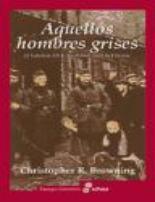 Libro AQUELLOS HOMBRES GRISES: EL BATALLON 101 Y LA SOLUCION FINAL EN P LONIA