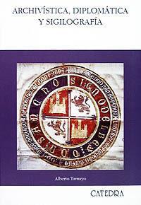 Libro ARCHIVISTICA, DIPLOMATICA Y SIGILOGRAFIA
