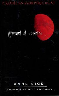 Libro ARMAND EL VAMPIRO (CRONICAS VAMPIRICAS #6)
