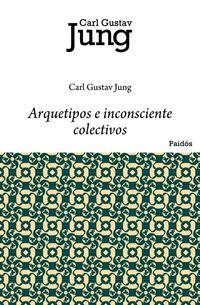 Libro ARQUETIPOS E INCONSCIENTE COLECTIVOS