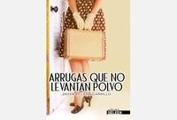 Libro ARRUGAS QUE NO LEVANTAN POLVO