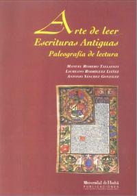 Libro ARTE DE LEER ESCRITURAS ANTIGUAS: PALEOGRAFIA DE LECTURA