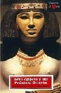 Libro ARTE EGIPCIO Y DEL PROXIMO ORIENTE