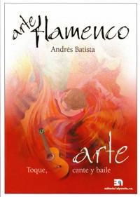 Libro ARTE FLAMENCO: TOQUE, CANTE Y BAILE